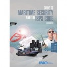 Guide to Maritime Security and the ISPS CODE